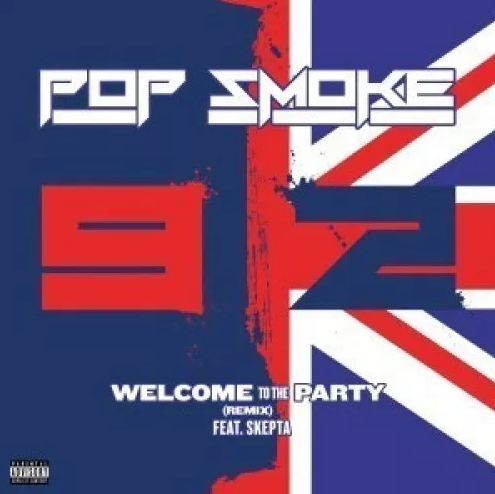 Pop Smoke Ft. Skepta – Welcome To the Party Remix