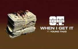 "O.T. Genasis - ""When I Get It"" f. Young Thug Mp3 Download"
