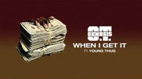 """O.T. Genasis - """"When I Get It"""" f. Young Thug Mp3 Download"""